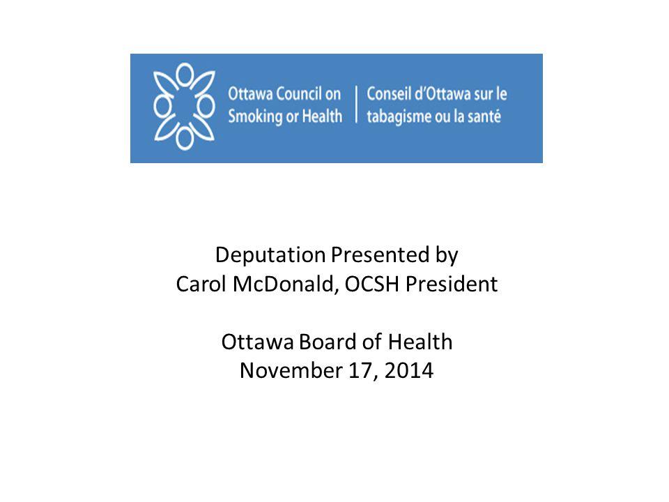 Deputation Presented by Carol McDonald, OCSH President Ottawa Board of Health November 17, 2014