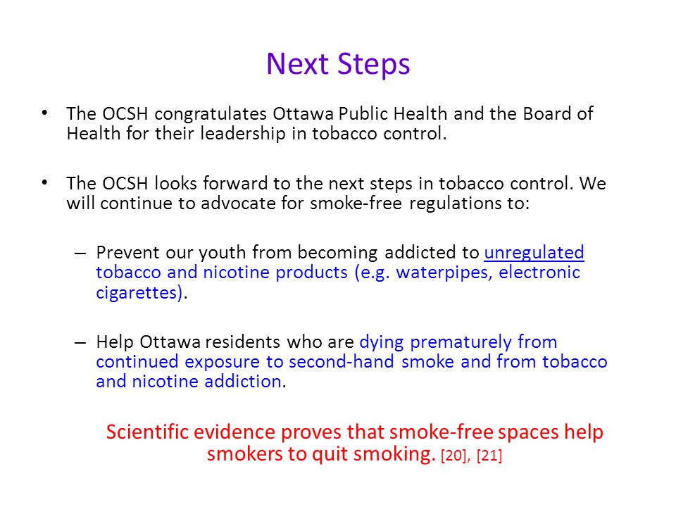 Next Steps The OCSH congratulates Ottawa Public Health and the Board of Health for their leadership in tobacco control.