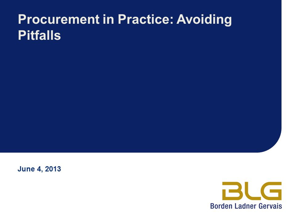 Procurement in Practice: Avoiding Pitfalls June 4, 2013