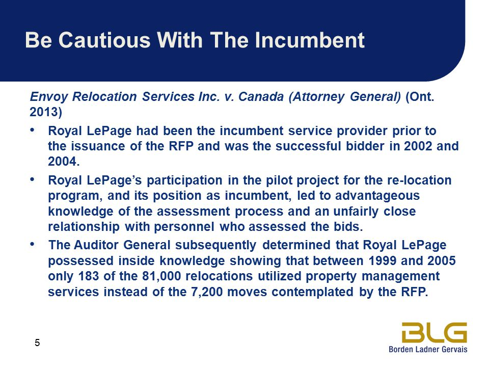 Be Cautious With The Incumbent Envoy Relocation Services Inc. v. Canada (Attorney General) (Ont. 2013) Royal LePage had been the incumbent service pro