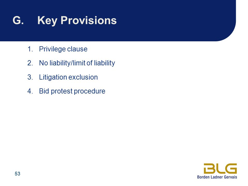 53 G.Key Provisions 1.Privilege clause 2. No liability/limit of liability 3.