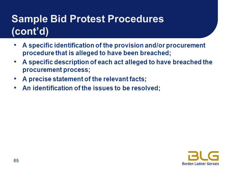 Sample Bid Protest Procedures (cont'd) A specific identification of the provision and/or procurement procedure that is alleged to have been breached;