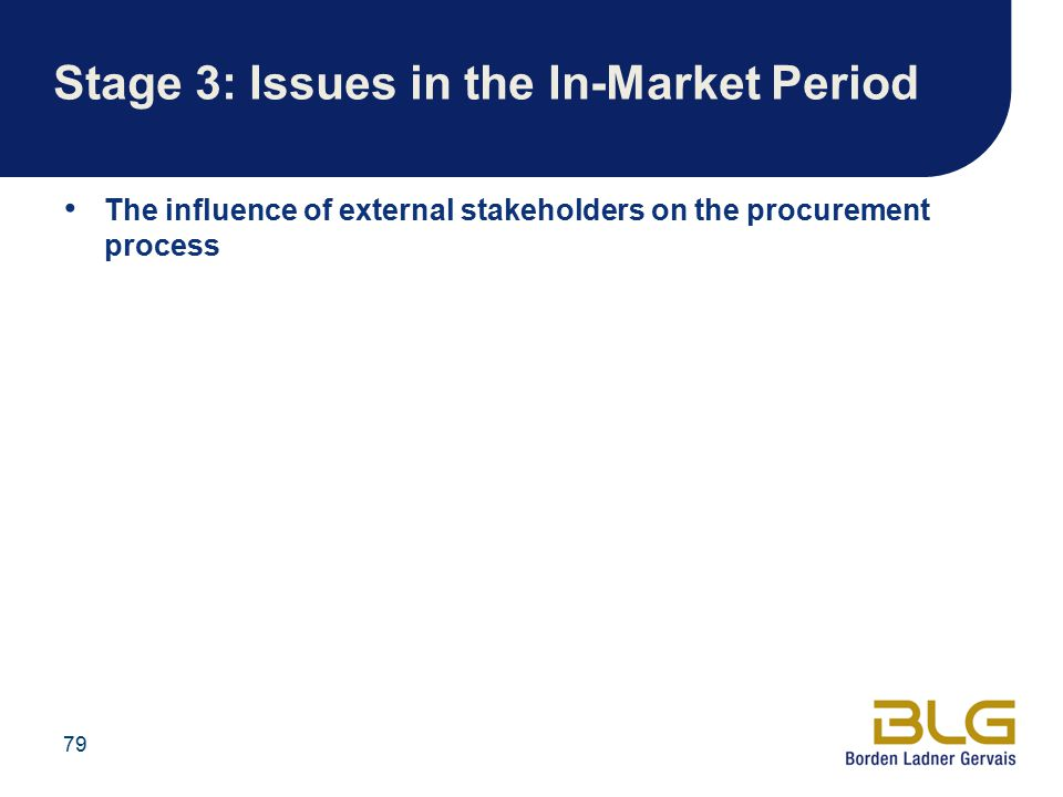 79 Stage 3: Issues in the In-Market Period The influence of external stakeholders on the procurement process