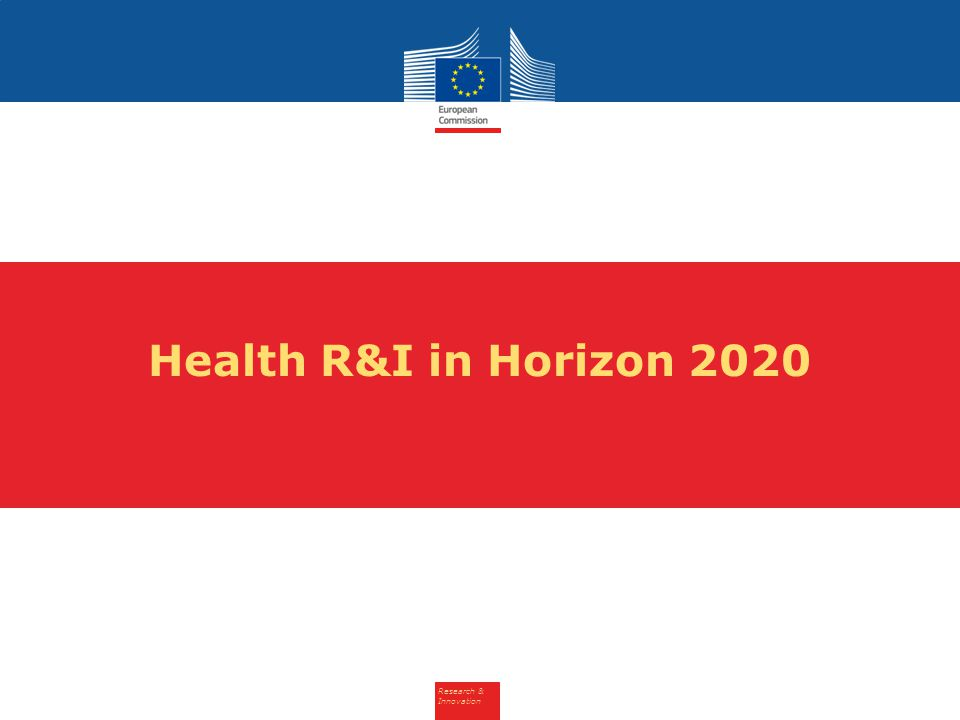 Research & Innovation Health R&I in Horizon 2020