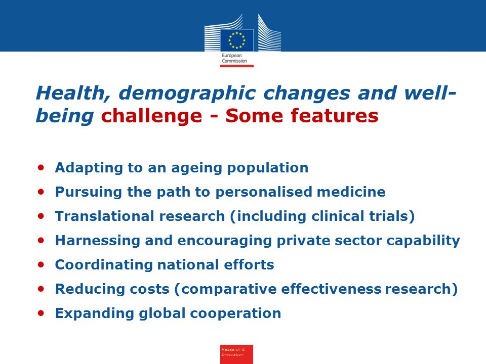 Research & Innovation Adapting to an ageing population Pursuing the path to personalised medicine Translational research (including clinical trials) H