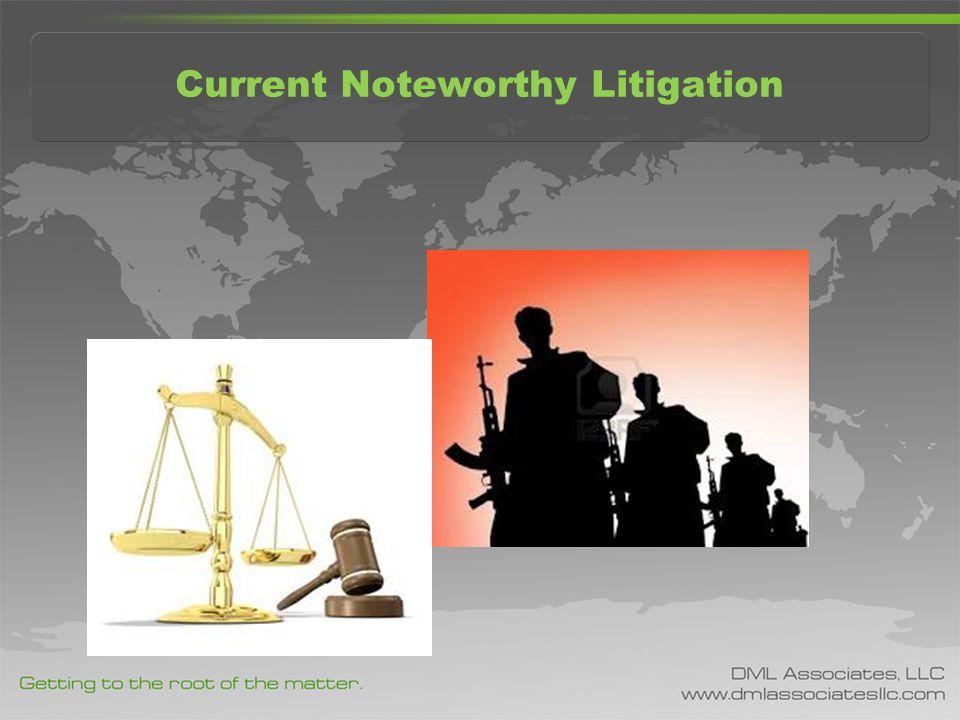 Current Noteworthy Litigation