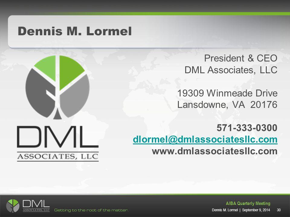 30 AIBA Quarterly Meeting Dennis M. Lormel | September 9, 2014 Dennis M.