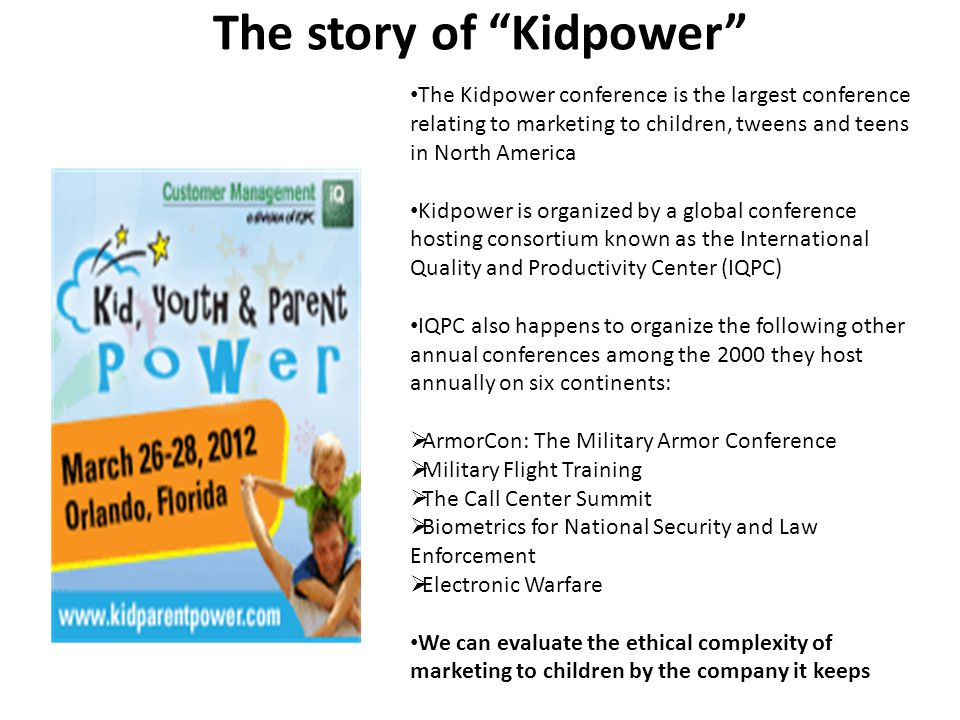 "The story of ""Kidpower"" The Kidpower conference is the largest conference relating to marketing to children, tweens and teens in North America Kidpowe"