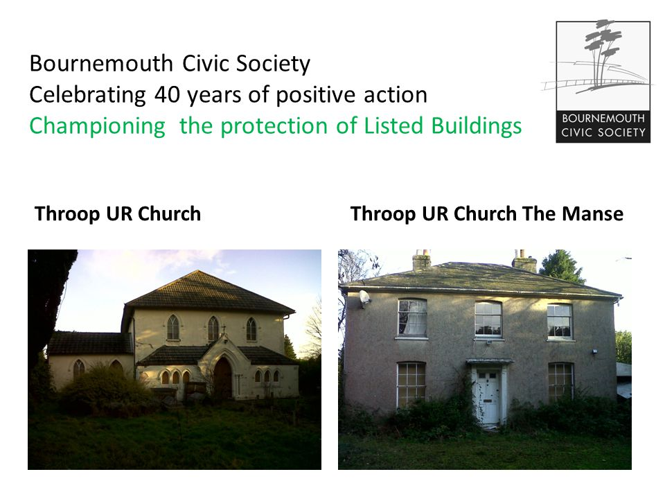Bournemouth Civic Society Celebrating 40 years of positive action Championing the protection of Listed Buildings Throop UR ChurchThroop UR Church The Manse