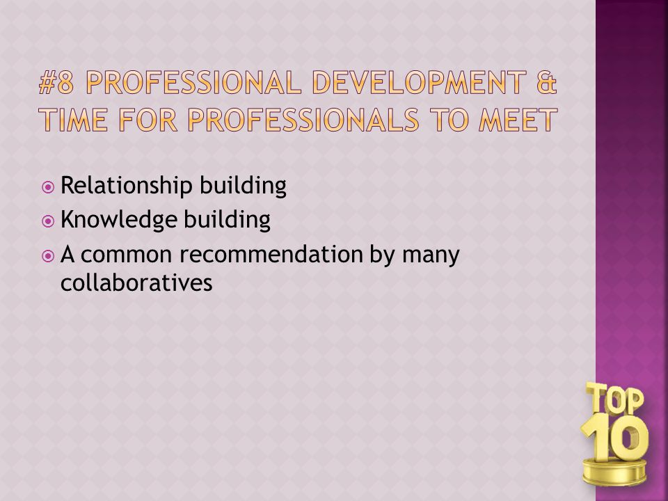  Relationship building  Knowledge building  A common recommendation by many collaboratives