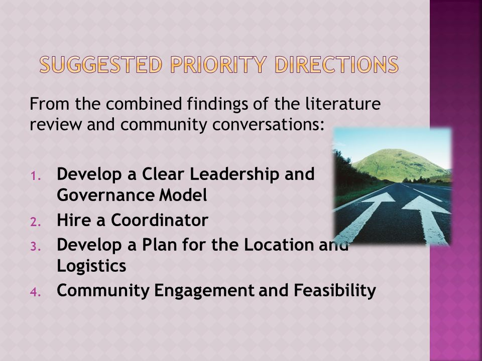  The Hub seeks community prosperity : a successful, flourishing, or thriving condition  A community development approach  A community self-help model seemed to be preferred over a service model by many: people imagined 'opportunities' not 'services'  Suggestion that Hub agencies should 'lead from behind' – community should be the 'driver'  Adopt a Strengths-based vs.