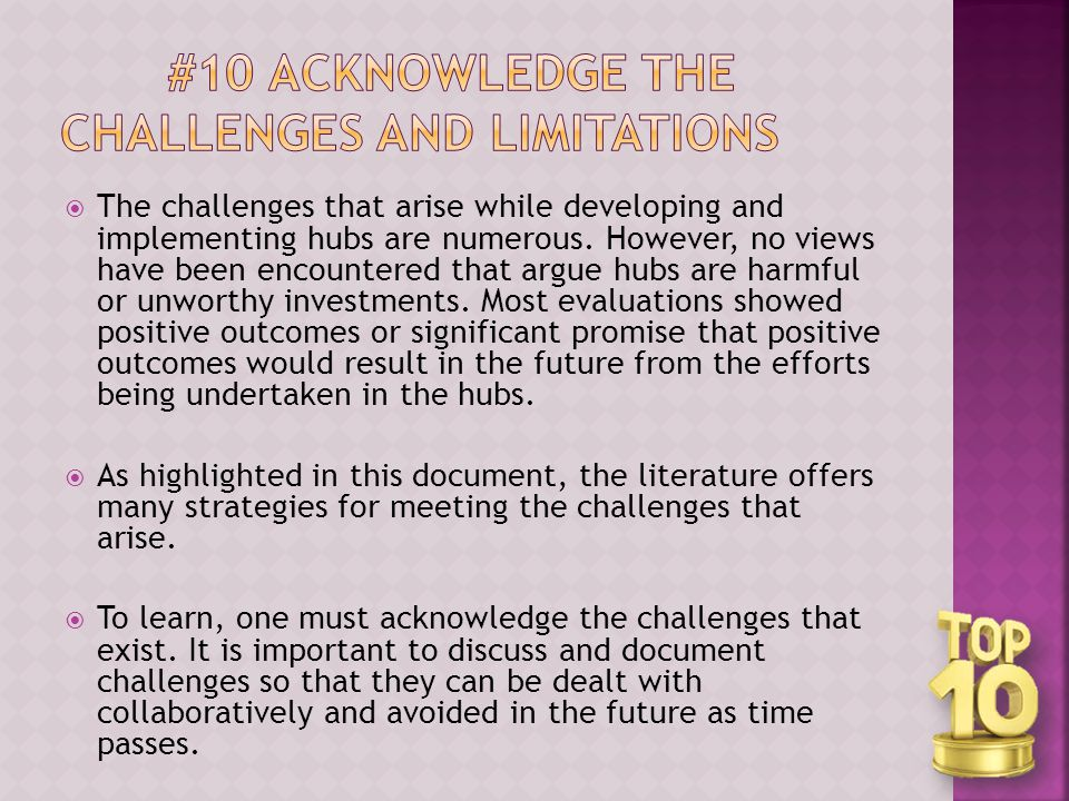  The challenges that arise while developing and implementing hubs are numerous.