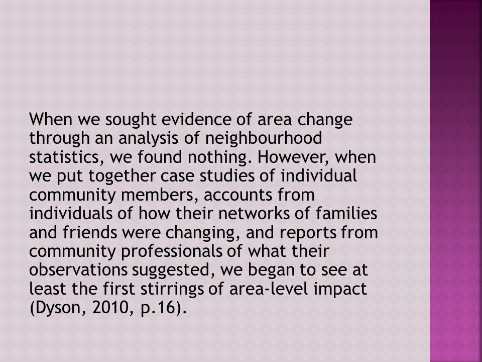 When we sought evidence of area change through an analysis of neighbourhood statistics, we found nothing.