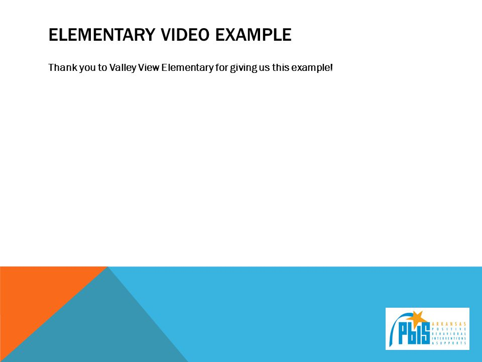 ELEMENTARY VIDEO EXAMPLE Thank you to Valley View Elementary for giving us this example!