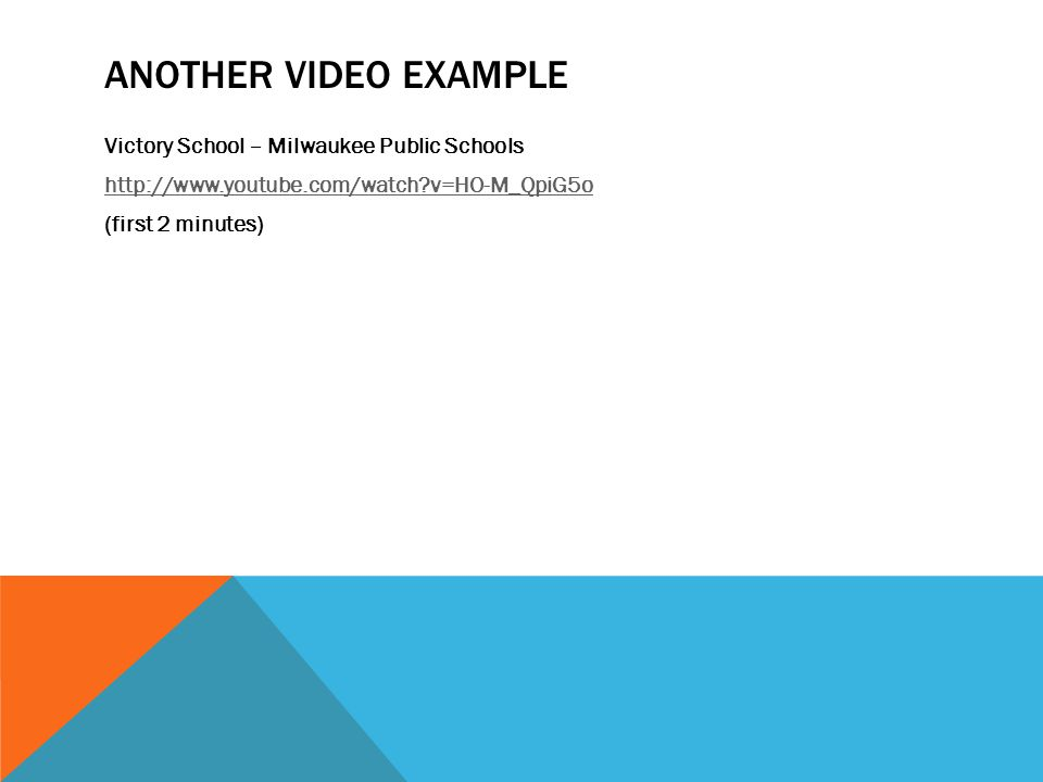 ANOTHER VIDEO EXAMPLE Victory School – Milwaukee Public Schools http://www.youtube.com/watch?v=HO-M_QpiG5o (first 2 minutes)