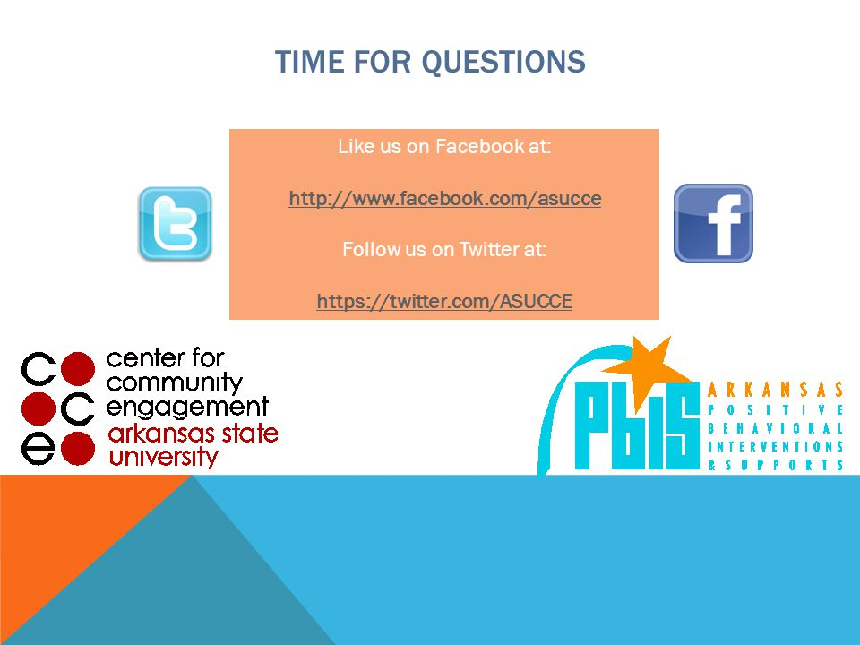 TIME FOR QUESTIONS Like us on Facebook at: http://www.facebook.com/asucce Follow us on Twitter at: https://twitter.com/ASUCCE