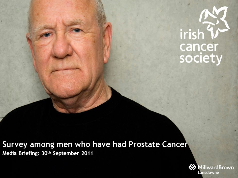 Survey among men who have had Prostate Cancer Media Briefing: 30 th September 2011