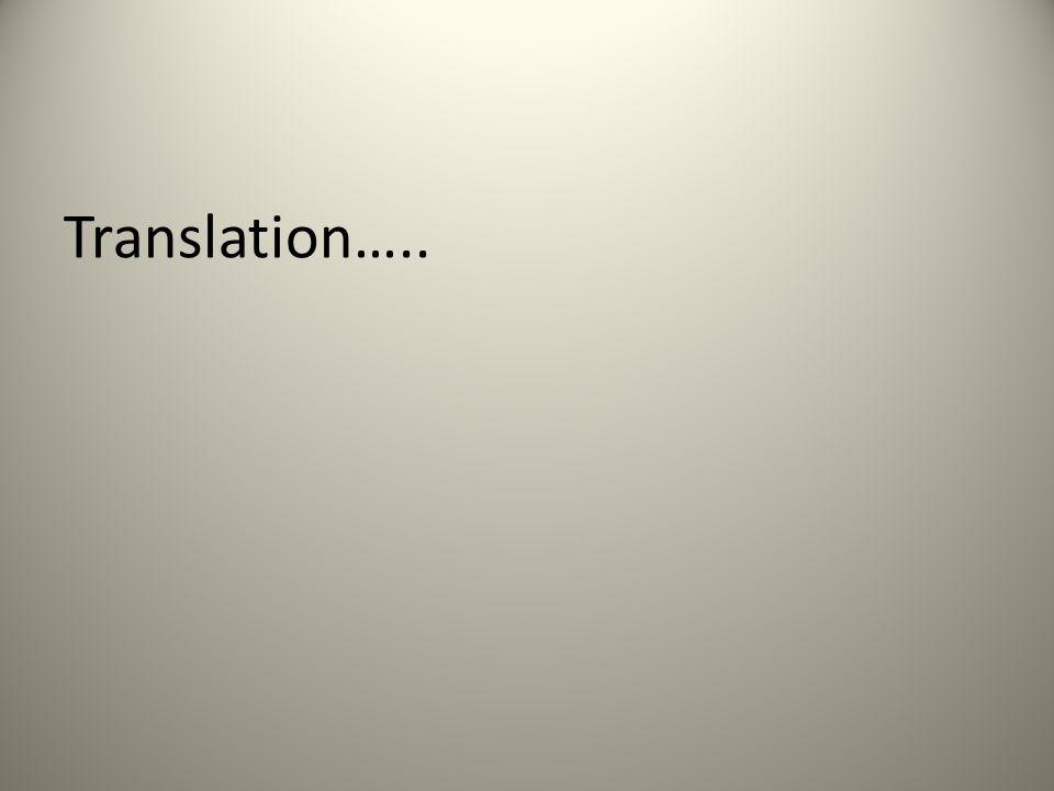 Translation…..