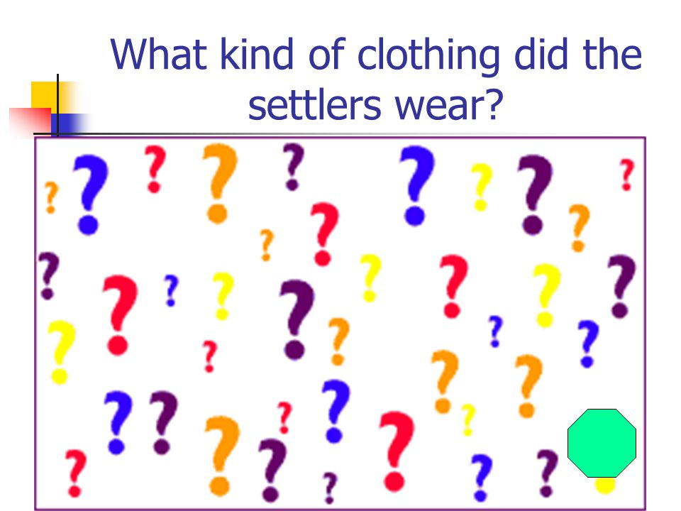 What kind of clothing did the settlers wear