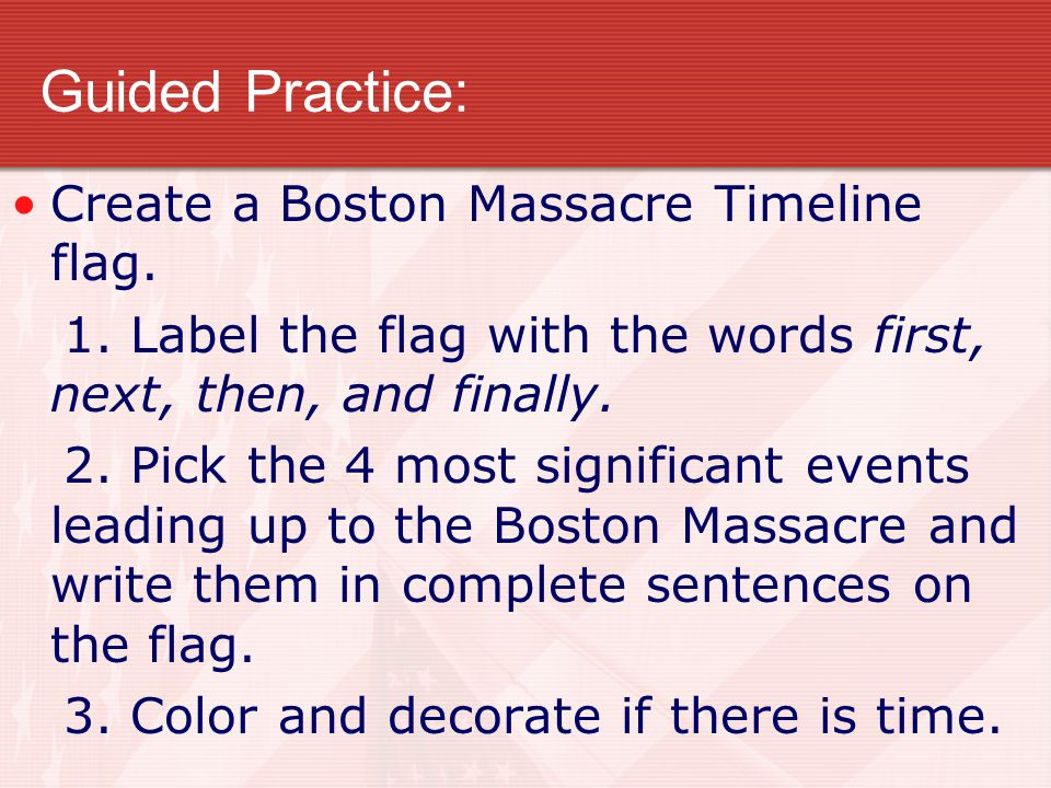 Guided Practice: Create a Boston Massacre Timeline flag.