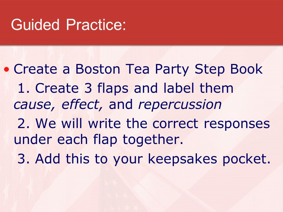 Guided Practice: Create a Boston Tea Party Step Book 1.