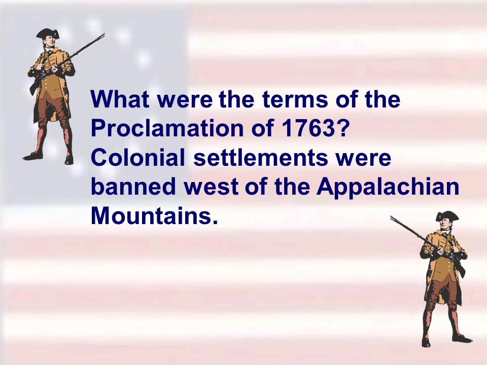 What were the terms of the Proclamation of 1763.