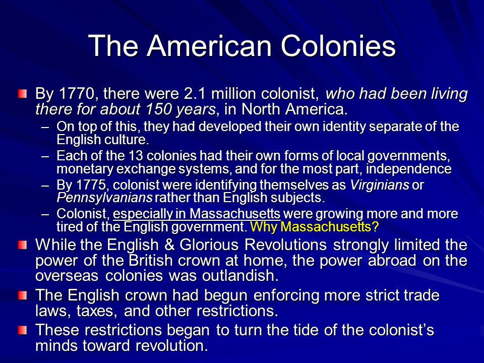 The American Colonies By 1770, there were 2.1 million colonist, who had been living there for about 150 years, in North America.