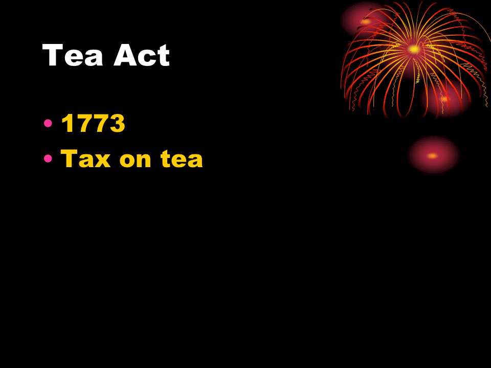 Tea Act 1773 Tax on tea