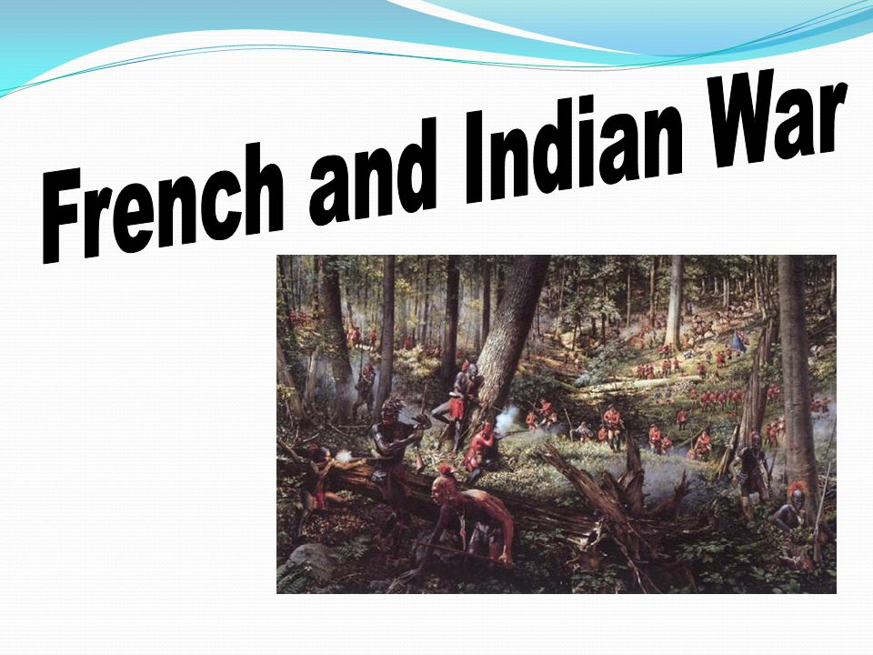 HALFTIME!!.Like a football game, the French and Indian war was a war of two halves.