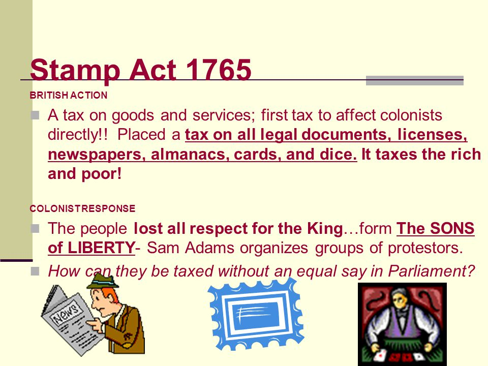 Sugar Act (1764) BRITISH ACTION A series of duties, this LOWERED the TAX ON MOLASSES but allowed PROSECUTOR to TRY SMUGGLERS rather than a JURY of the