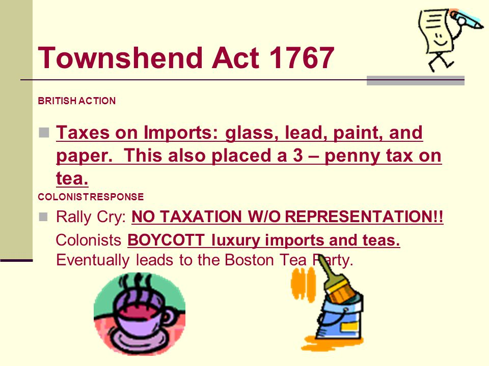 Stamp Act 1765 BRITISH ACTION A tax on goods and services; first tax to affect colonists directly!! Placed a tax on all legal documents, licenses, new