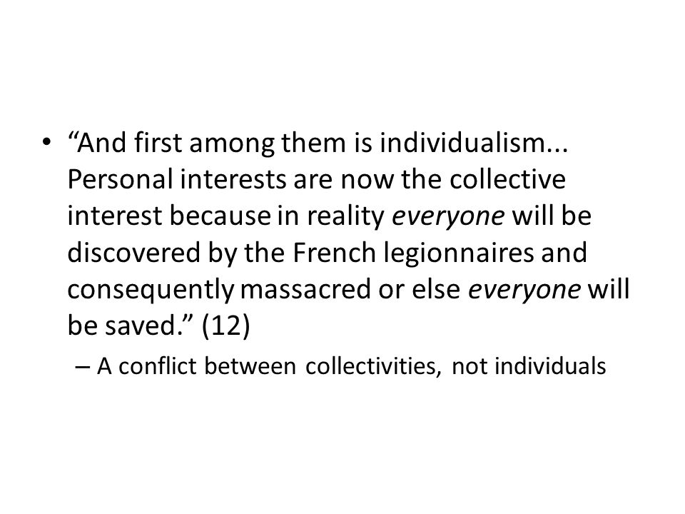 """""""And first among them is individualism... Personal interests are now the collective interest because in reality everyone will be discovered by the Fre"""