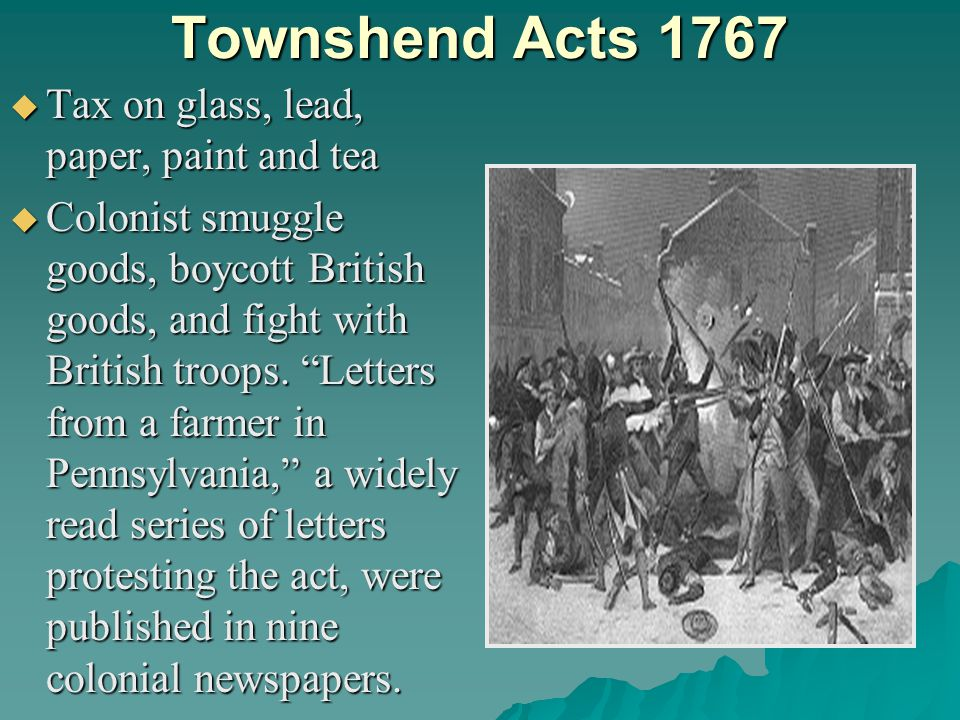 Declaratory Act (1766)  England repealed the Stamp Act in the face of colonial protest.