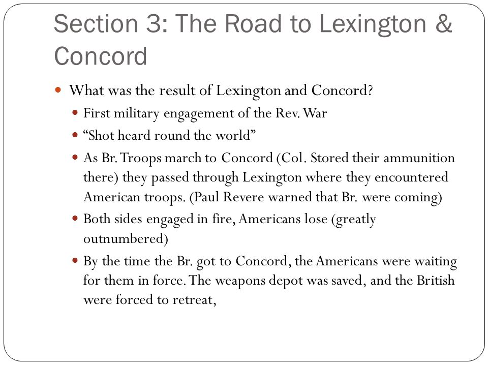 Section 3: The Road to Lexington & Concord What was the result of Lexington and Concord.