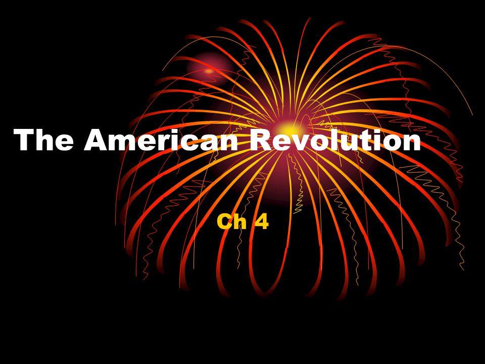 The American Revolution Ch 4