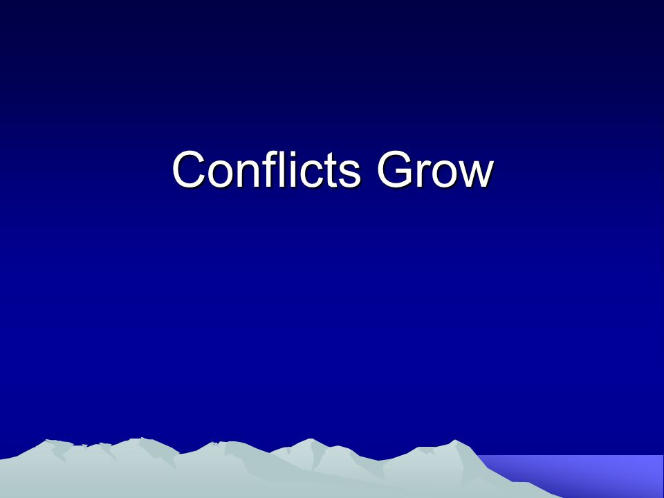 Conflicts Grow
