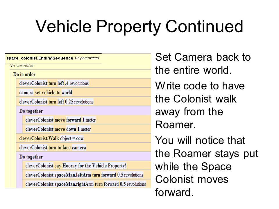 Vehicle Property Continued Set Camera back to the entire world.