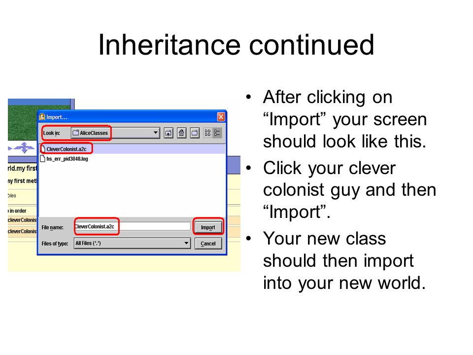 Inheritance continued After clicking on Import your screen should look like this.
