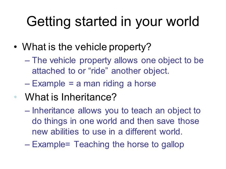 Getting started in your world What is the vehicle property.