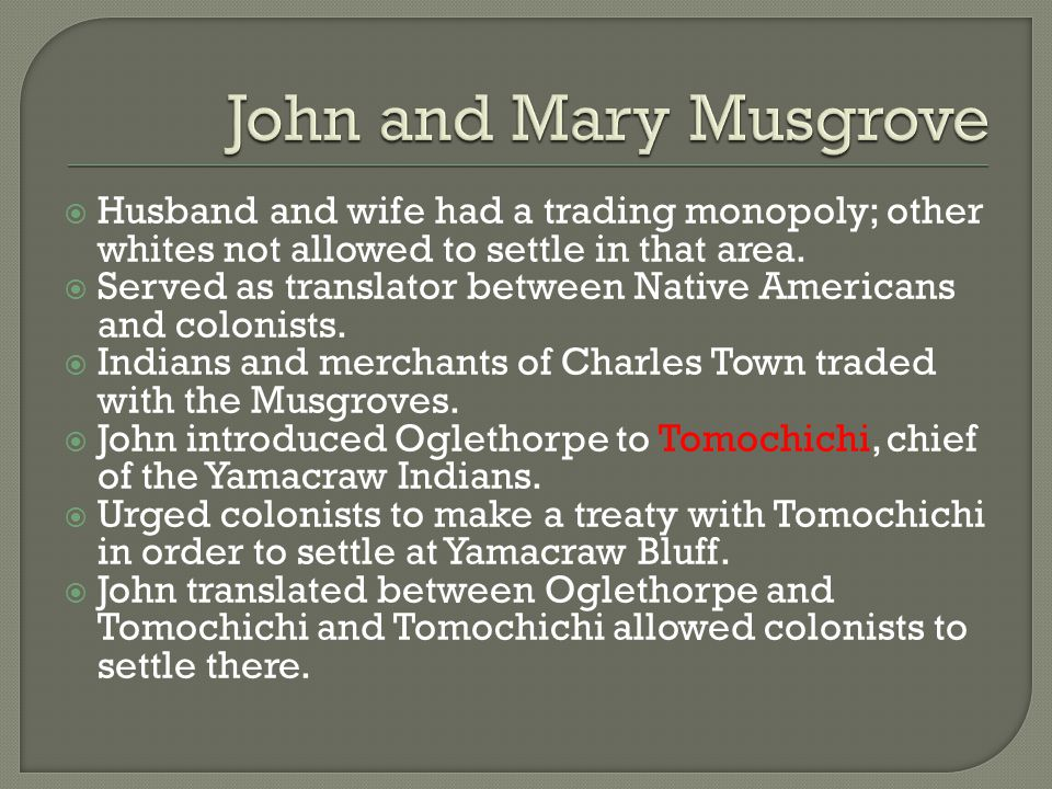  Husband and wife had a trading monopoly; other whites not allowed to settle in that area.  Served as translator between Native Americans and coloni