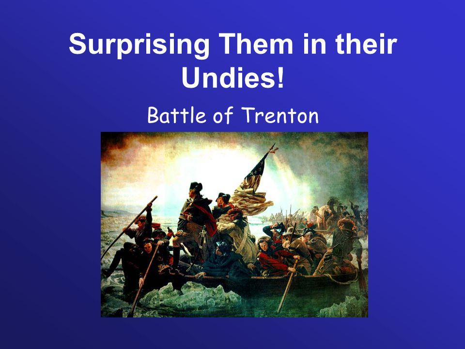 Surprising Them in their Undies! Battle of Trenton
