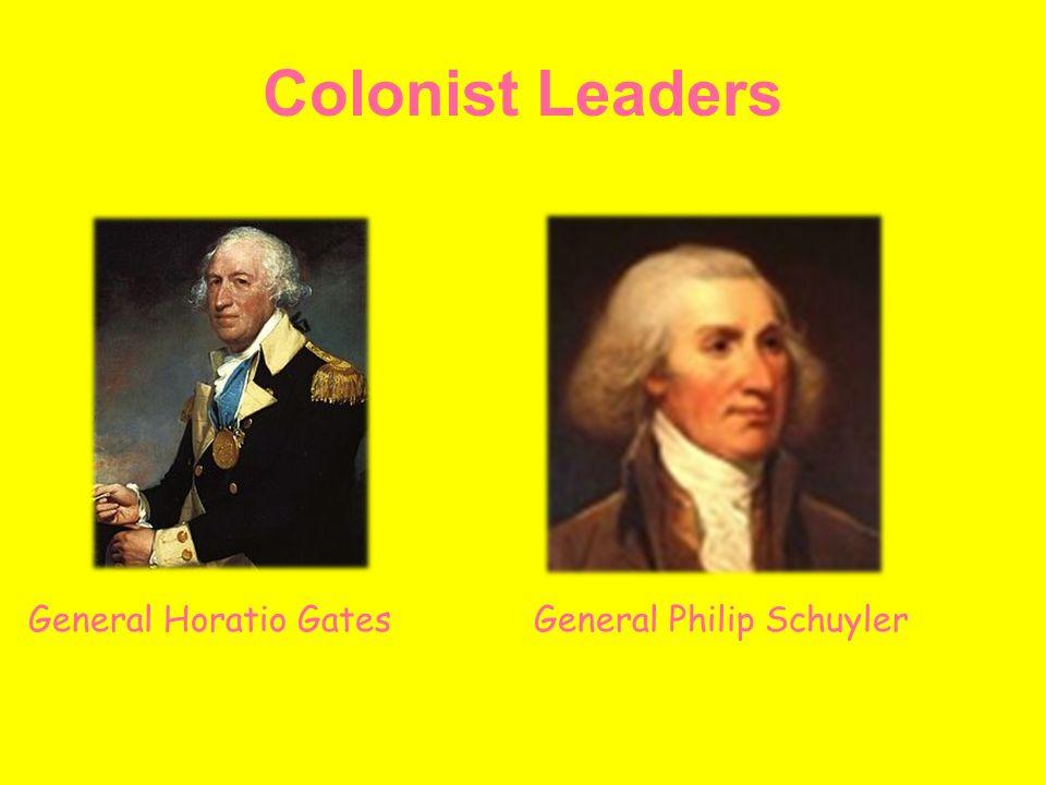 Colonist Leaders General Horatio GatesGeneral Philip Schuyler
