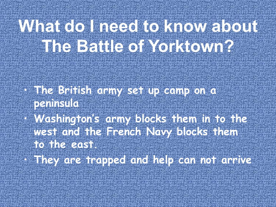 What do I need to know about The Battle of Yorktown.