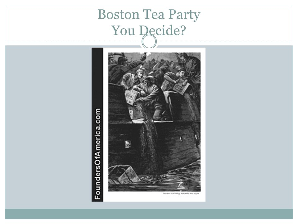 Boston Tea Party You Decide