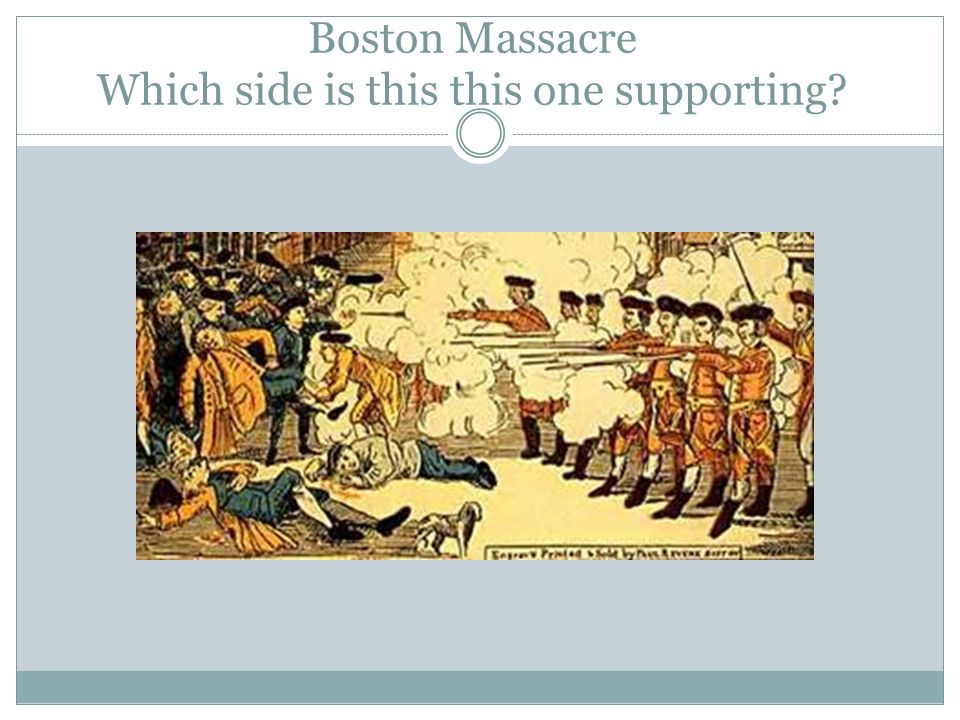 Boston Massacre Which side is this this one supporting
