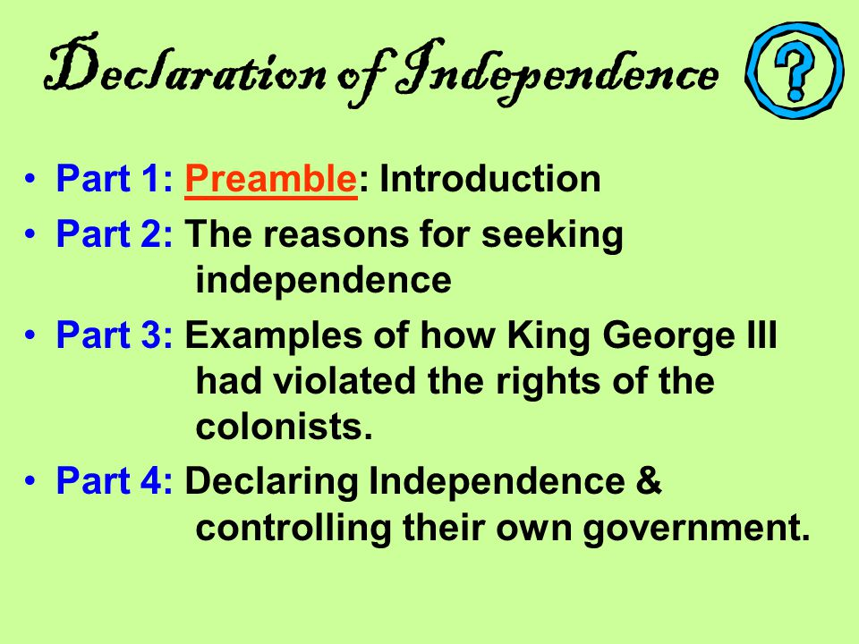 The Declaration of Independence Jefferson planned and wrote the Declaration and divided it into several parts; each part having a specific theme and p