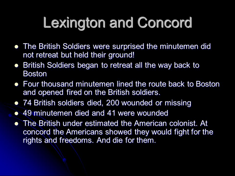 The British Soldiers were surprised the minutemen did not retreat but held their ground.