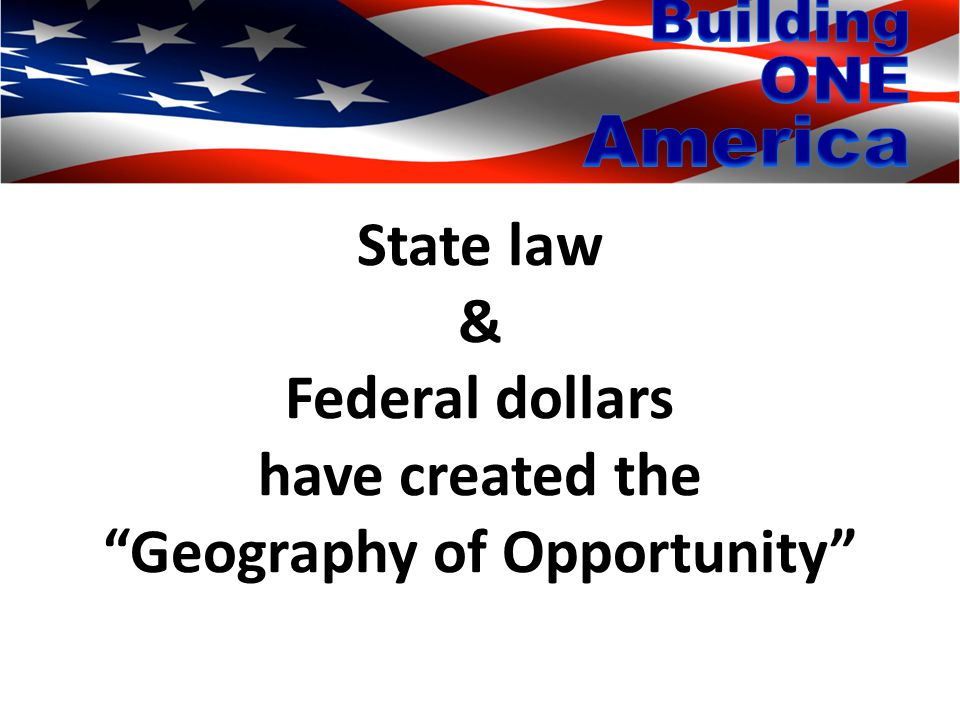State law & Federal dollars have created the Geography of Opportunity