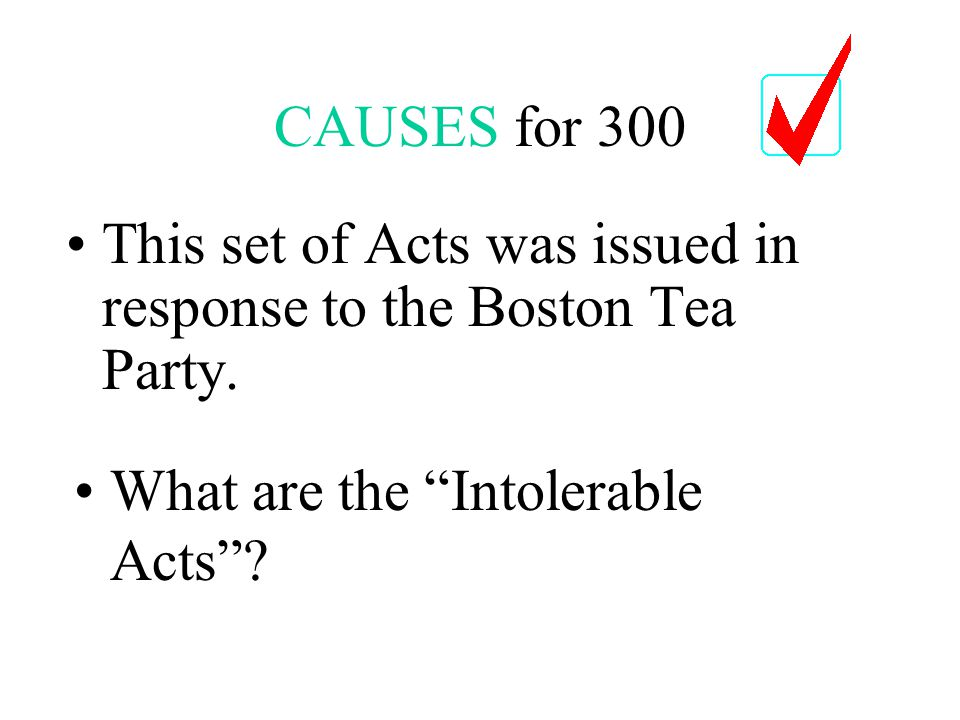 CAUSES for 200 This Act required colonists to house and feed British soldiers.