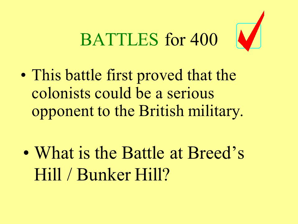 BATTLES for 300 This battle marked the end of major hostilities between the British and colonial armies.